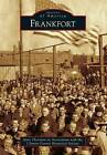 Frankfort by Janis Thornton in Association with the Clinton County Historical Society (Paperback / softback, 2013)
