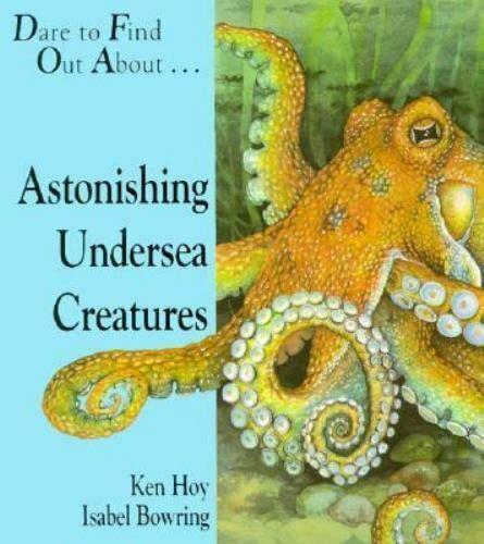 Astonishing Undersea Creatures by Ken Hoy