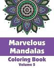 Marvelous Mandalas Coloring Book (Volume 5) by H R Wallace Publishing, Various (Paperback / softback, 2014)