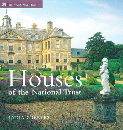 Houses of the National Trust: outstanding buildings of Britain by Lydia Greeves