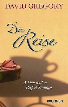 Die Reise: A Day with a Perfect Stranger von Gregory, David | Buch | Zustand gut