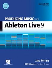 Hal Leonard Producing Music Ableton Live 9 Bk/dvd-rom Quick Pro Guides