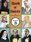 Book of Saints Part 3 by Reverend Lawrence G Lovasik 9780899423074
