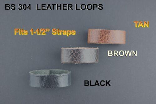 "FULL GRAIN LEATHER LOOPS 1 1//2/"" WIDE BLACK BROWN /& TAN BELT FOR BS 304 STRAPS"