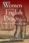 Women and English Piracy, 1540-1720: Partners and Victims of Crime by John C. Appleby (Hardback, 2013)