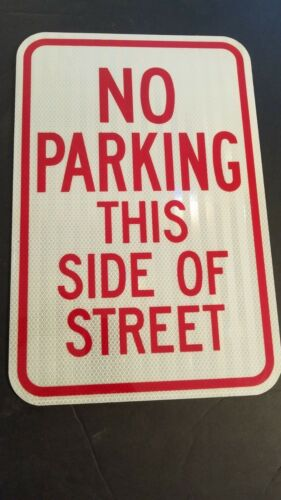 "No Parking This Side Of Street Sign 12"" x 18"" Heavy Gauge Aluminum Sign"