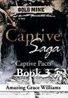 The Captive Saga: Captive Pacts Book 3 by Amazing Grace Williams (Hardback, 2013)