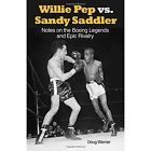 Willie Pep vs. Sandy Saddler: Notes on the Boxing Legends and Epic Rivalry by Doug Werner (Paperback, 2014)