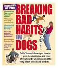 Breaking Bad Habits in Dogs by Colin Tennant (Paperback, 2010)