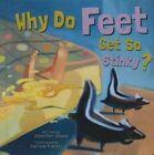 Why Do Feet Get So Stinky? by Jennifer Shand (Hardback, 2015)