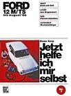 Ford 12 M/TS bis August '66 von Dieter Korp (1969, Kunststoffeinband)