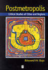 Postmetropolis: Critical Studies of Cities and Regions by Edward W. Soja (Paperback, 2000)