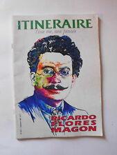 Revue ITINERAIRE une vie une pensée n°9/10 1992 Ricardo Flores MAGON ANARCHISME