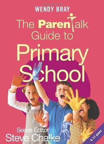 """The ""Parentalk"" Guide to Primary School By Wendy Bray"""