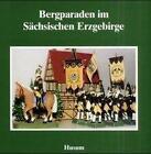 Bergparaden im Sächsischen Erzgebirge von Regina Diezmann (2000, Taschenbuch)