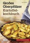 Großes Oberpfälzer Kartoffelkochbuch von Inge Häussler (2015, Gebundene Ausgabe)