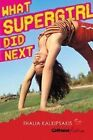 What Supergirl Did Next by Thalia Kalkipsakis (Paperback, 2009)