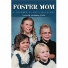 Foster Mom a Journey of Self-discovery 9780595314317 by Francine Hardaway Book