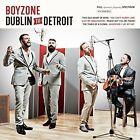 Dublin to Detroit * by Boyzone (Boy Band) (CD, Nov-2014, EastWest)