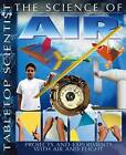 The Science of Air: Projects and Experiments with Air and Flight by Steve Parker (Paperback, 2013)