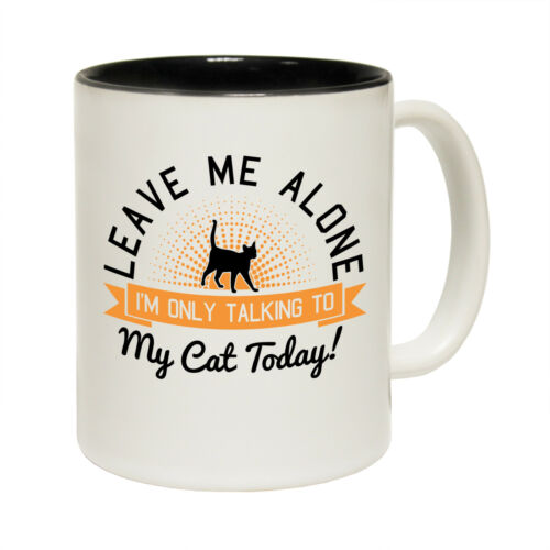 Funny Mugs Leave Me Alone Im Only Talking To My Cat Today Animals Christmas MUG