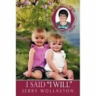 "I Said ""i Will"" 9781456711696 by Jerry Wollaston Hardback"