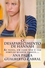 O Desaparecimento de Hannah : Ás Vezes, Um Caso Não é Tão Simples Quanto...