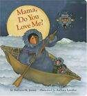 Mama: Mama, Do You Love Me? MAMA by Barbara M. Joosse (1998, Board Book)