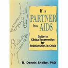 If a Partner Has AIDS: Guide to Clinical Intervention for Relationships in Crisis by R. Dennis Shelby, Carlton E. Munson (Paperback, 1992)