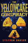 The Yellowcake Conspiracy by Stephen Davies (Paperback, 2007)