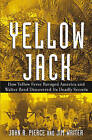 Yellow Jack: How Yellow Fever Ravaged America and Walter Reed Discovered Its Deadly Secrets by James V. Writer, John R. Pierce (Hardback, 2005)