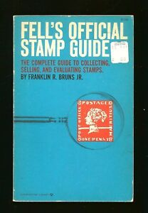 Fell-039-s-Official-Stamp-Guide-Franklin-R-Bruns-Jr-Copyrights-1951-and-1961