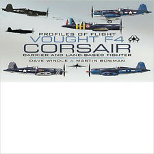 Vought F4 Corsair: Carrier and Land-Based Fighter (Profiles of Flight), New, Mar