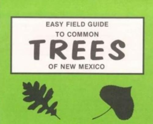 Easy Field Guide to Common Trees of New Mexico, Paperback, Like New Used, Fre...
