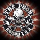 Round 1 & 2 von The Poor (2012)