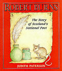 Robert Burns: The Story of Scotland's National Poet by Judy Paterson (Paperback, 1995)