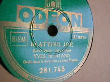 78 trs-rpm-YVES MONTAND-Blatting Joe-La grande cité(Piaf) - ODEON 281745