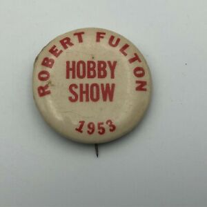1953 Robert Fulton Hobby Show Badge Button Pin Pinback Vintage M8