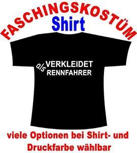 Verkleidet als Rennfahrer T-Shirt Kostüm Fastnacht Fasching Karneval Verkleidet
