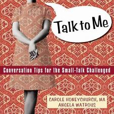 Companion: Talk to Me : Conversation Tips... Carole Honeychurch & Angela Watrous
