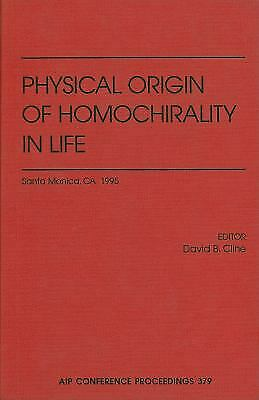 Physical Origin of Homochirality in Life by Cline, David B.