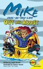 Mike Cool-As-You-Like Out and about by Justin Brown (Hardback, 2015)