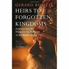 Heirs to Forgotten Kingdoms by Gerard Russell (Hardback, 2014)