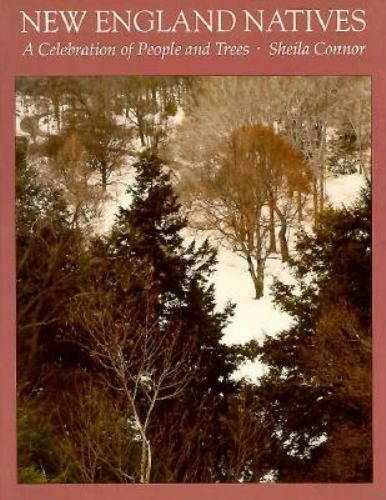 New England Natives: A Celebration of People and Trees by Connor, Sheila