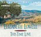 This Time Love : A Classic Love Story by Elizabeth Lowell (2004, CD, Abridged)