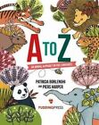 A to Z: An Animal Alphabet in Five Languages by Patricia Borlenghi (Paperback, 2016)