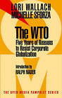 The WTO: 5 Years of Reason to Resist Corporate Globalization by Michelle Sforza, Lori Wallach (Paperback, 1999)