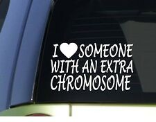 "I love someone with an Extra Chromosome *H954* 8"" Sticker Down Syndrome"