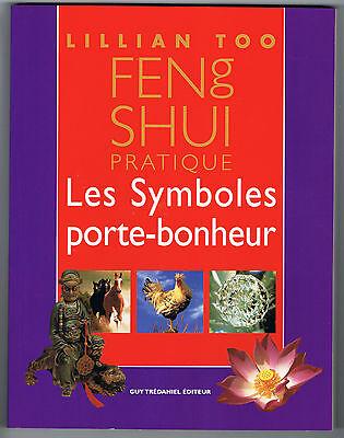 FENG SHUI PRATIQUE - LES SYMBOLES PORTE-BONHEUR - LILLIAN TOO -  NEUF DESTOCKÉ