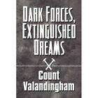 Dark Forces Extinguished Dreams 9781448952151 by Count Valandingham Paperback